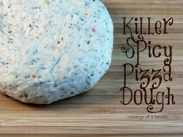 Killer Spicy Pizza Dough | Cravings of a Lunatic | Easy to make spiced pizza dough.