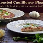 Roasted Cauliflower Pizza with Baby Arugula and Roasted Garlic