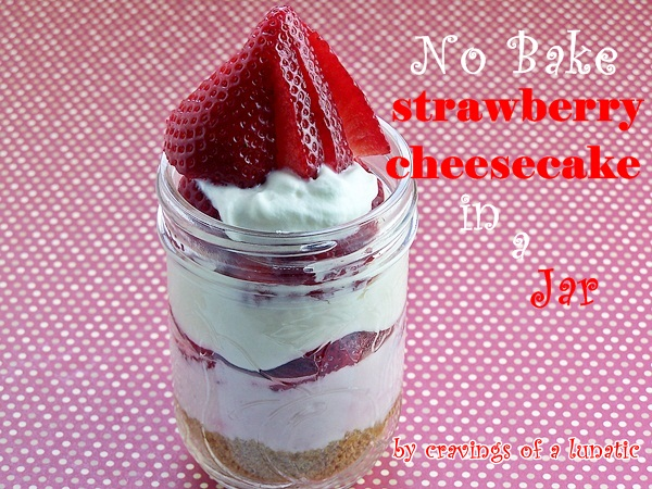 No Bake Strawberry Cheesecake in a Jar by Cravings of a Lunatic