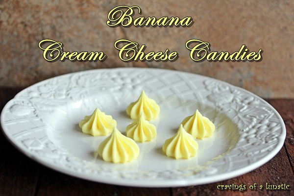 Banana Cream Cheese Candies