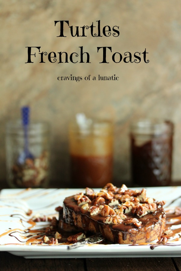 Turtles French Toast | Cravings of a Lunatic | #turtles #frenchtoast #breakfast #chocolate #caramel
