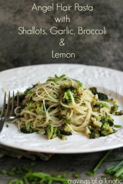 Angel Hair Pasta with Shallots, Garlic, Broccoli & Lemon aka Farmers Market Pasta