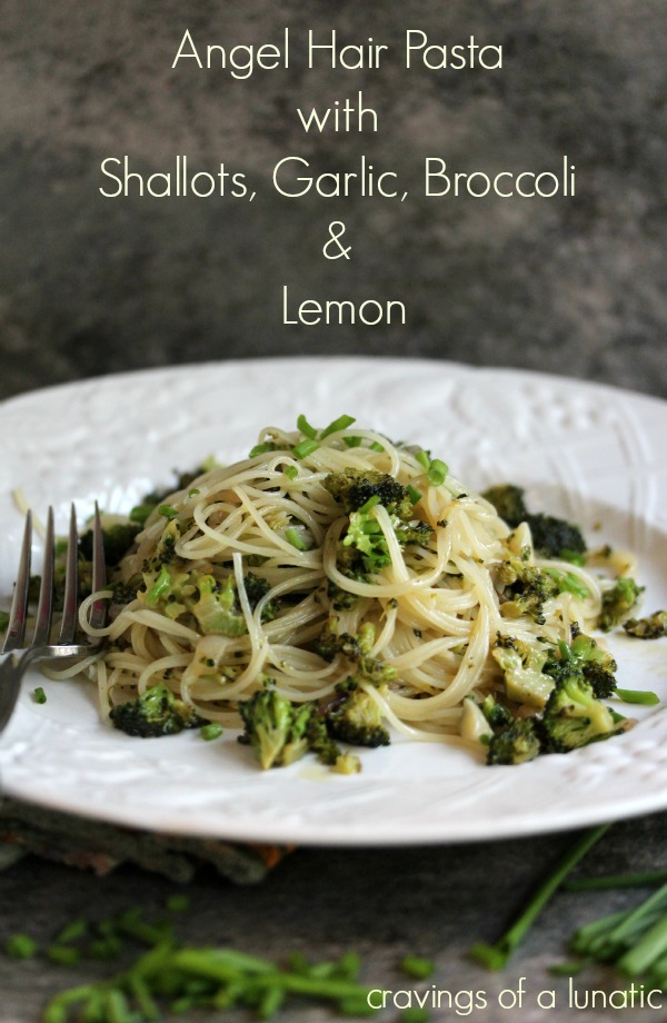 Angel Hair Pasta with Shallots, Garlic, Broccoli and Lemon from cravingsofalunatic.com- Simple, quick and perfect for any weekday supper. This Angel Hair Pasta is topped with a shallot, garlic, broccoli and lemon sauce. Light yet tasty, you must try this one! (@CravingsLunatic)