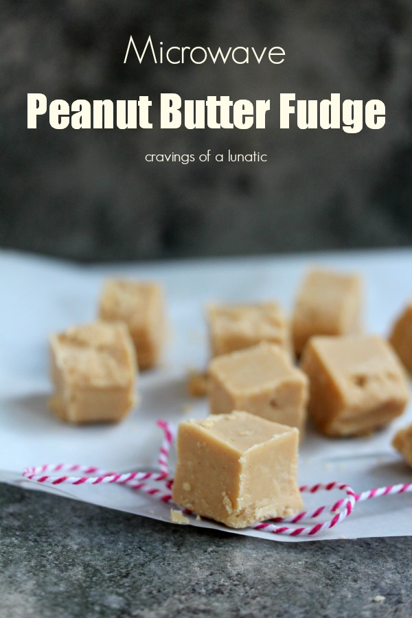 Microwave Peanut Butter Fudge | Cravings of a Lunatic | #peanutbutter #fudge #microwavefudge