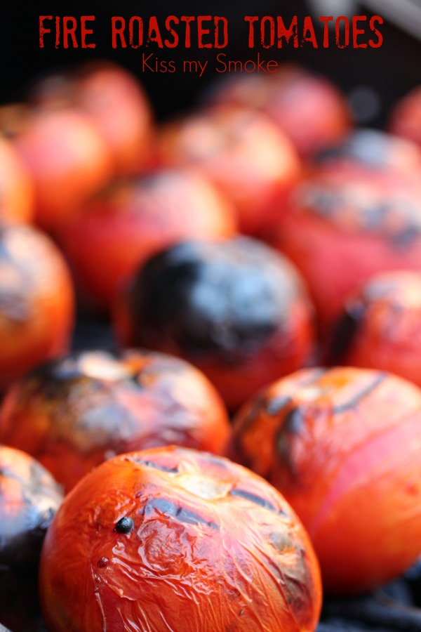 Fire Roasted Tomatoes | Kiss My Smoke | #tomatoes #fireroasted #grill