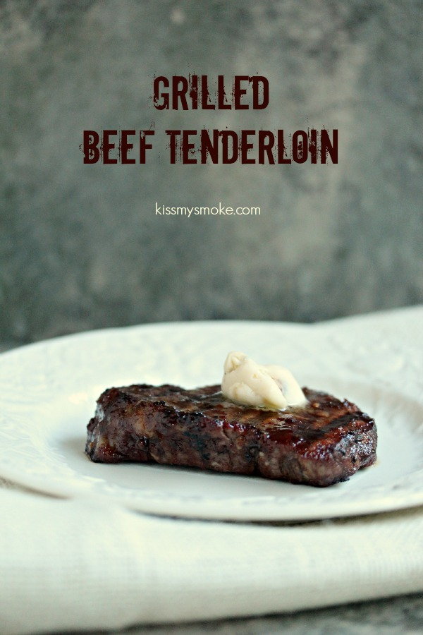 Grilled Beef Tenderloin Steaks | kissmysmoke.com | #grill #bbq #beef #steak