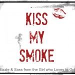 Kiss My Smoke Website | kissmysmoke.com