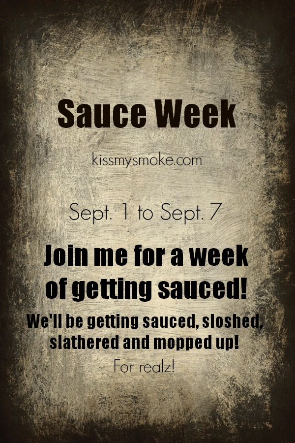 Sauce Week Announcement for KissMySmoke.com