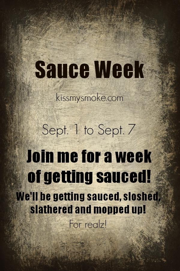 Sauce Week Announcement for KissMySmoke.com