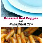 Roasted Red Pepper and Italian Sausage Pasta collage image