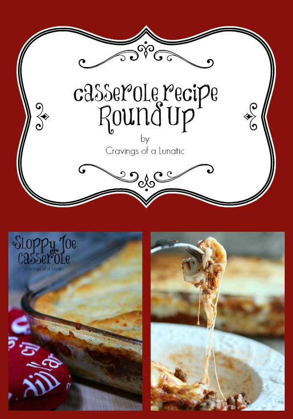 Casserole Round Up by Cravings of a Lunatic
