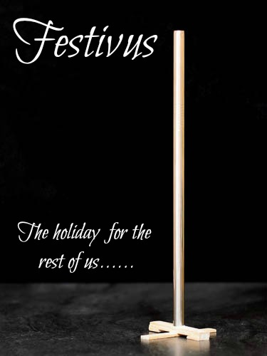 Festivus...for the rest of us.