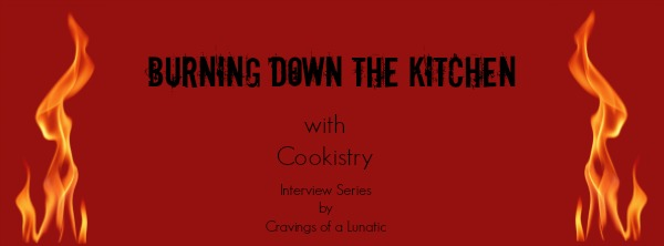 Burning Down The Kitchen with Cookistry | Interview by Cravings of a Lunatic