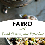 Farro with Dried Cherries and Pistachios Pinterest collage image featuring top image of farro in a silver bowl and bottom photo is farro in a skillet.