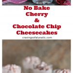 No Bake Cherry and Chocolate Chip Cheesecakes collage image featuring two photos of the cheesecake with text in between them that states the recipe and blog name. Top photo is No bake cherry and chocolate chip cheesecake layered in shot glasses with a cherry on top and spoon in some glasses. Shot glasses are sitting on a red and white napkin with a dark background. Bottom photo is No bake cherry and chocolate cheesecakes layered in tall shot glasses sitting on a wood board.