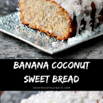 Banana Coconut Sweet Bread collage image featuring two photos of the finished bread.