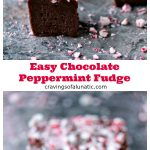 Easy Chocolate Peppermint Fudge Pinterest collage image featuring two photos of the finished fudge on a grey counter.
