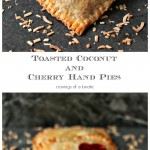Toasted Coconut and Cherry Hand Pies collage image