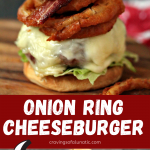 Onion ring cheeseburger loaded with toppings