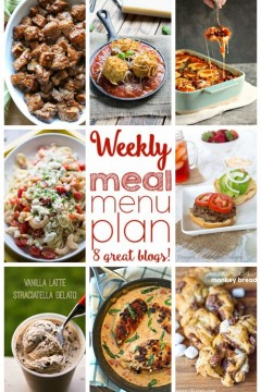 Weekly Meal Plan Week 4 - 8 Top bloggers brining you 6 dinner recipes and 2 desserts to make your week easy!