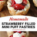 Strawberry Filled Mini Puff Pastries collage image featuring two photos of the finished pastries on a wood board