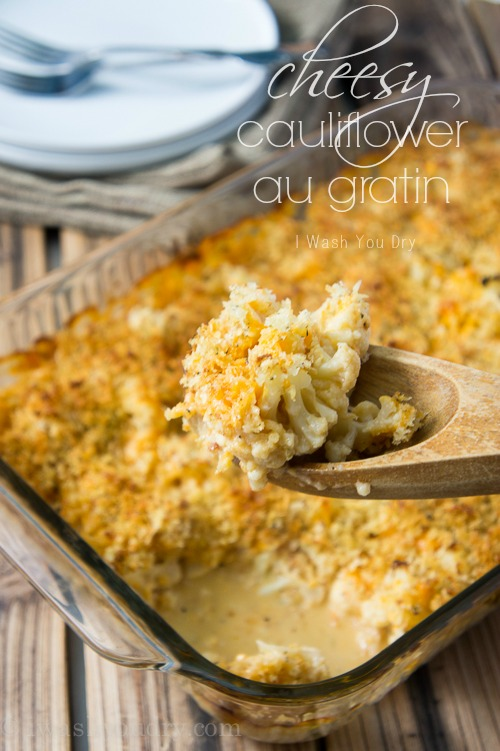 Cheesy Cauliflower Au Gratin - I Wash...You Dry