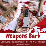 Chocolate Weapons Bark for Dead Eats Recipes Inspired by The Walking Dead collage image