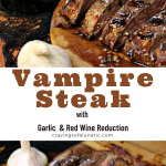Vampire Steak with Garlic and Red Wine Reduction collage image featuring two photos of the cooked steak