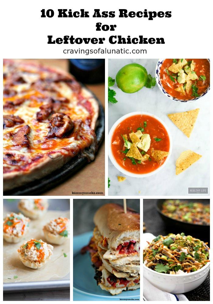 10 Kick Ass Recipes for Leftover Chicken Round Up on cravingsofalunatic.com
