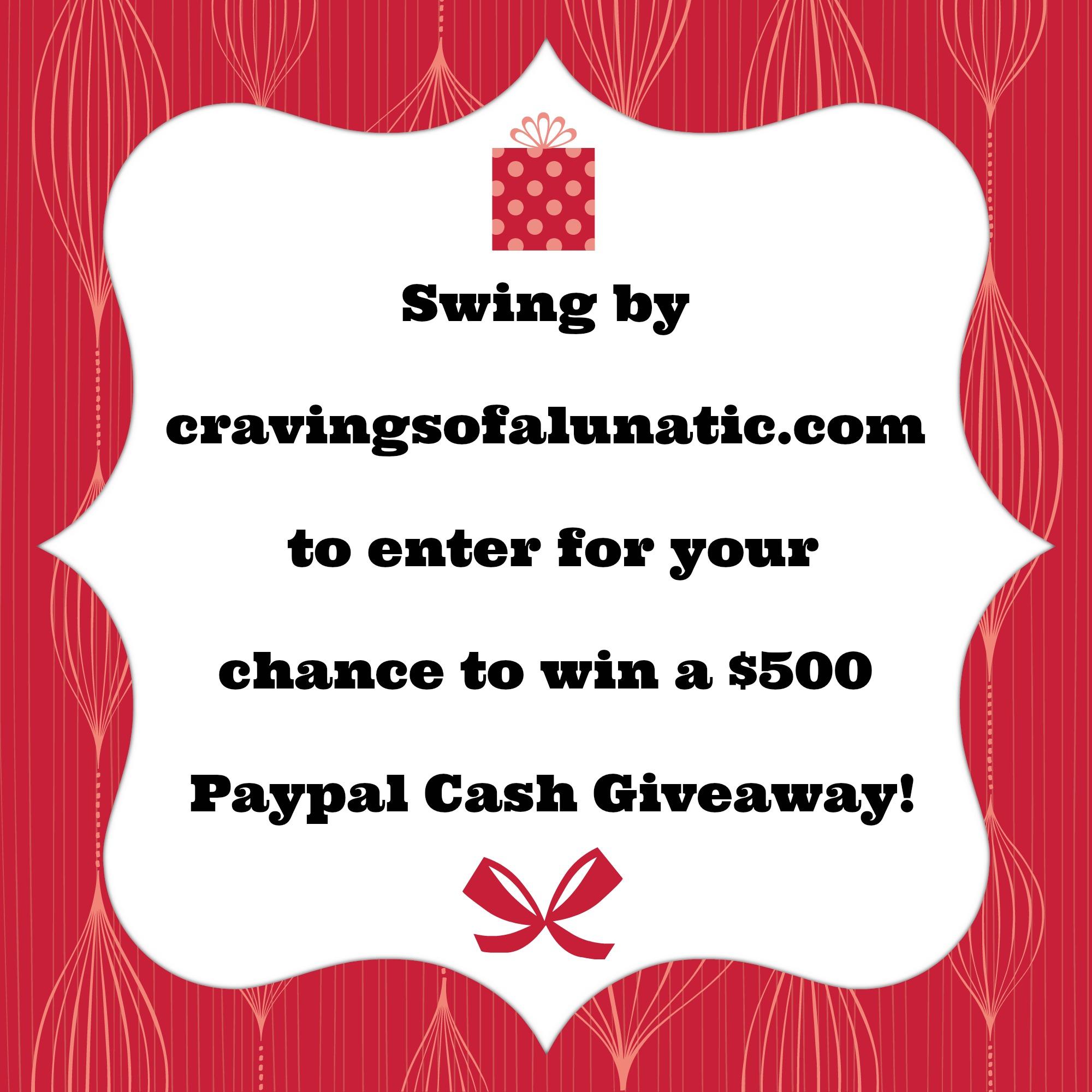 $500 Paypal Cash Giveaway on cravingsofalunatic.com- swing by to enter!!! (@CravingsLunatic)