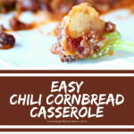 Easy Chili Cornbread Casserole collage image featuring two photos of the finished dish.