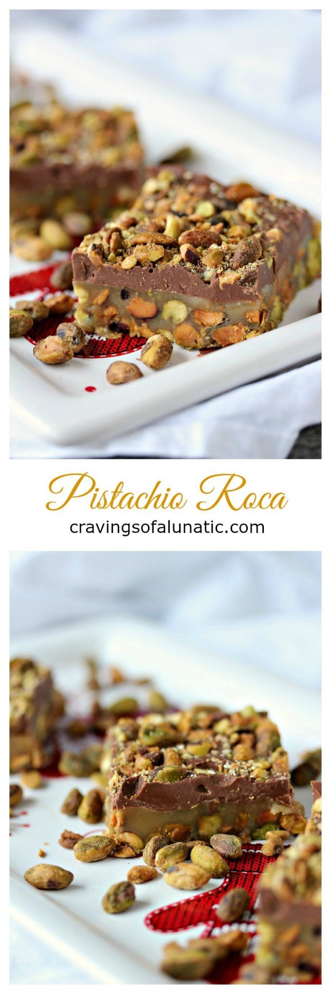 Pistachio Roca from cravingsofalunatic.com- For all my fellow Pistachio Lovers out there, this one is for YOU! It's Pistachio Roca, layers of pistachios, caramel, chocolate, and more pistachios. It's little bites of candy heaven!