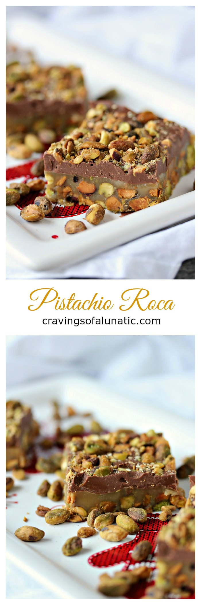 Pistachio Roca from cravingsofalunatic.com- For all my fellow Pistachio Lovers out there, this one is for YOU! It's Pistachio Roca, layers of pistachios, caramel, chocolate, and more pistachios. It's little bites of candy heaven! (@CravingsLunatic)