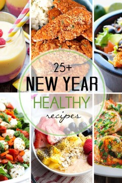 25+ Healthy Recipes for the New Year
