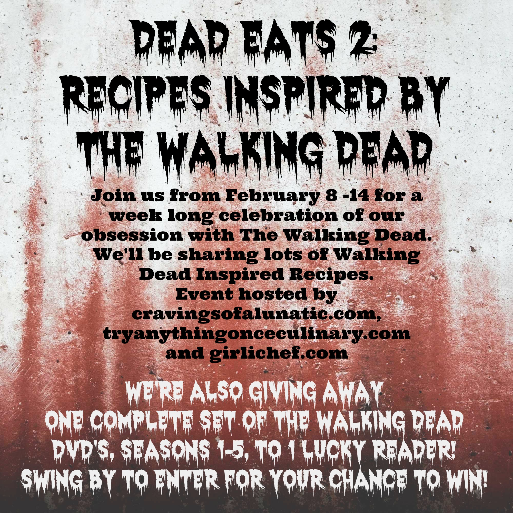 Dead Eats 2: Recipes Inspired by The Walking Dead! Giveaway for One Complete Set of The Walking Dead DVD's, Season 1 - 5. To enter for your chance to win please visit cravingsofalunatic.com! Good luck!