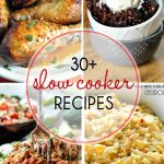 Slow Cooker Recipe Round Up: Over 30+ Recipes Just for You
