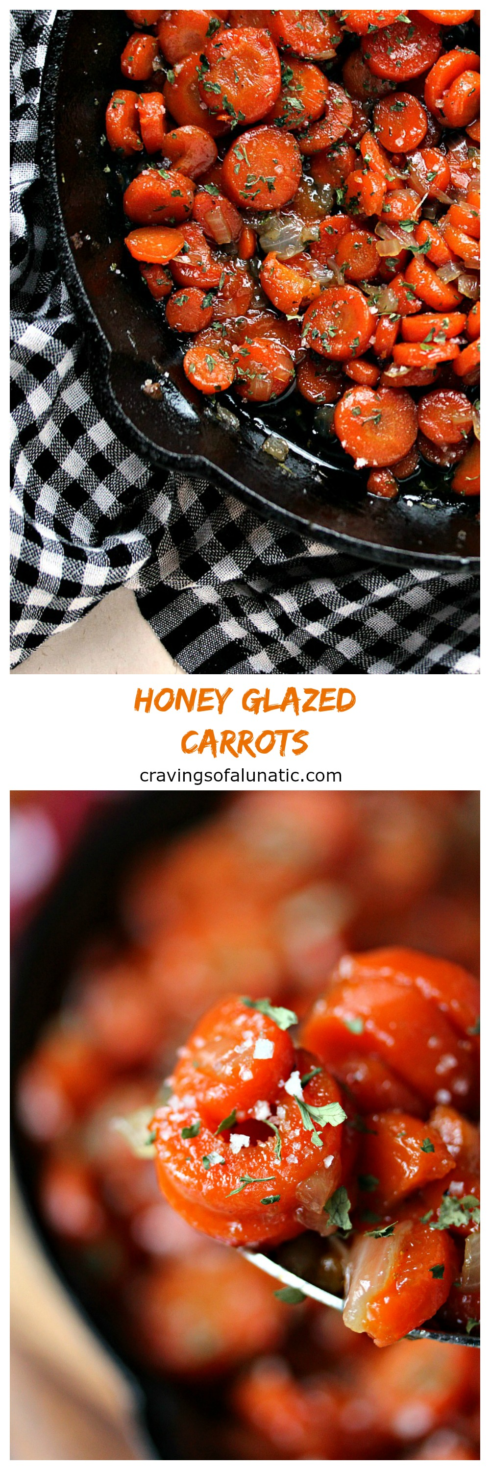 Honey Glazed Carrots from cravingsofalunatic.com- Sliced Carrots cooked simply in a cast iron pan. The prep for this recipe takes just 10 minutes. Start on the stovetop, then finish in the oven for perfectly cooked honey glazed carrots. (@CravingsLunatic)