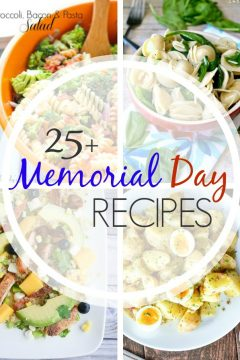 25 + Memorial Day Recipes Round Up