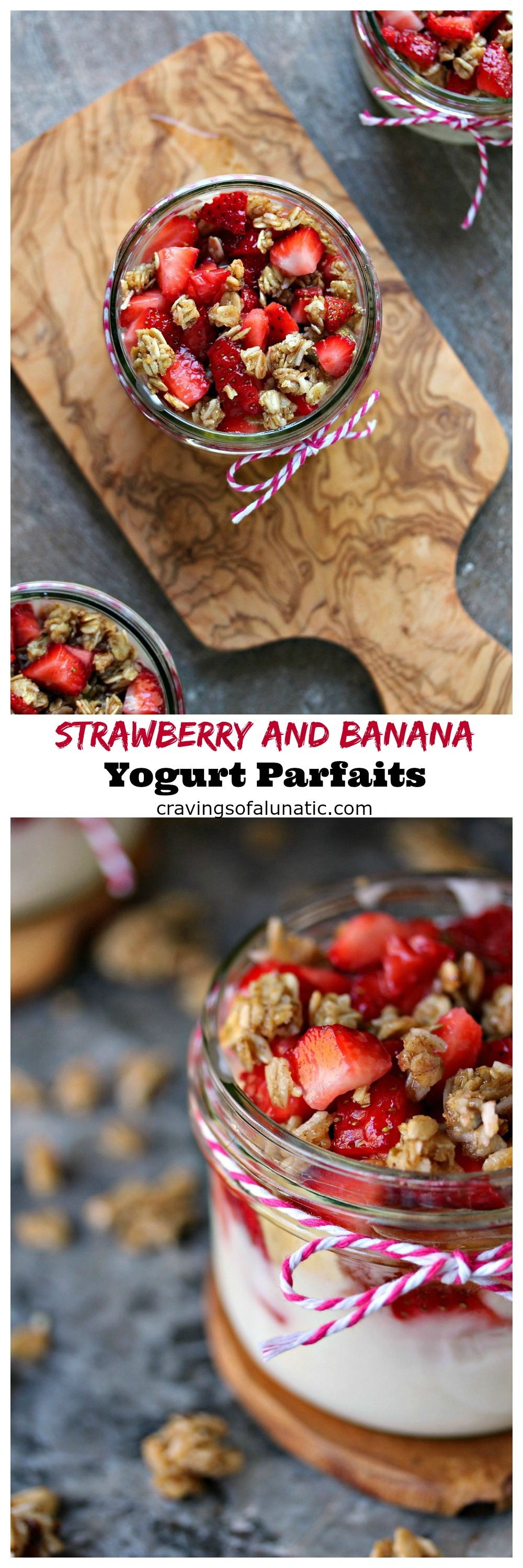 Strawberry and Banana Yogurt Parfaits from cravingsofalunatic.com- These Breakfast Parfaits are layered with Greek Yogurt, Fresh Strawberries and Bananas sweetened with a hint of honey and coconut sugar, then topped with Banana Nut Clusters. (@CravingsLunatic)