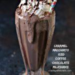Caramel Macchiato Iced Coffee Chocolate Milkshakes