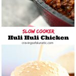 collage image of Slow Cooker Huli Huli Chicken, top image is a close up photo of cooked chicken in pan and bottom image is of pulled huli huli chicken on slider buns