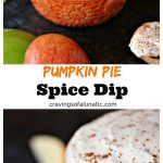 Pumpkin Pie Spice Dip collage image featuring the dip in an orange bowl.