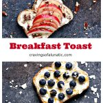 Breakfast Toast- 4 Ways: Breakfast Toast with Cantaloupe, Pistachios, and Honey. Breakfast Toast with Apples, Pecans, and Honey. Breakfast Toast with Raspberries, Coconut, and Honey. Breakfast Toast with Blueberries, Coconut Chips, and Honey. Visit cravingsofalunatic.com for more great recipes.