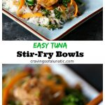 Easy Tuna Stir Fry Bowls pinterest collage image featuring two photos of the finished recipe.