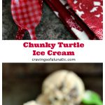 Chunky Turtle Ice Cream collage image, top photo is the ice cream in a blue bowl on a red and white napkin with a red and white checkered spoon nearby. Bottom photo shows ice cream scoops on a metal tray with coloured spoons scattered on tray randomly. Text in between photos is the recipe name and blog name.