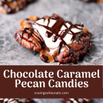 Chocolate Caramel Pecan Candies collage image featuring two photos of homemade turtles candy.